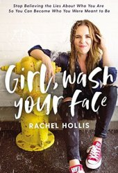 Girl, Wash Your Face: Stop Believing the Lies about Who You Are So You Can Become Who You Were Meant to Be Book