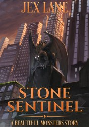 Stone Sentinel (Beautiful Monsters #3.5) Book by Jex Lane