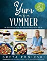 Yum & Yummer by Greta Podleski