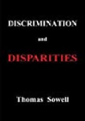 Discrimination and Disparities Book by Thomas Sowell