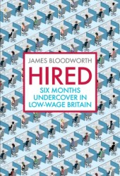 Hired: Six Months Undercover in Low-Wage Britain Book