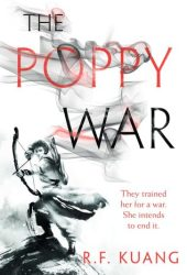 The Poppy War (The Poppy War, #1) Book