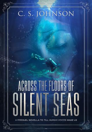 Across the Floors of Silent Seas (Till Human Voices Wake Us, #1)
