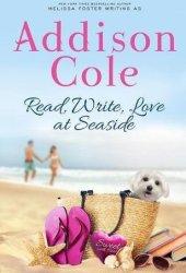 Read, Write, Love at Seaside (Sweet with Heat: Seaside Summers #1) Book