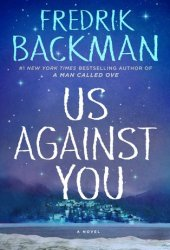 Us Against You (Beartown, #2) Book