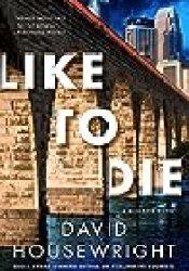 Like to Die (Mac McKenzie, #15) Book by David Housewright