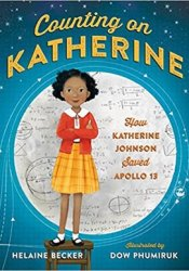 Counting on Katherine: How Katherine Johnson Saved Apollo 13 Book by Helaine Becker