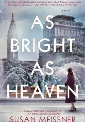 As Bright as Heaven Book by Susan Meissner