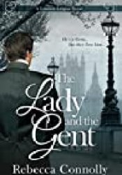 The Lady and the Gent (London League, #1) Book by Rebecca Connolly