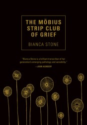 The Mobius Strip Club of Grief Book by Bianca Stone