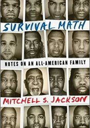 Survival Math: Notes on an All-American Family Book by Mitchell S. Jackson