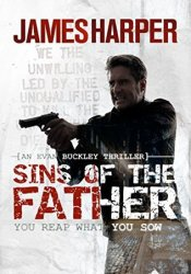 Sins Of The Father (Evan Buckley #3) Book by James  Harper