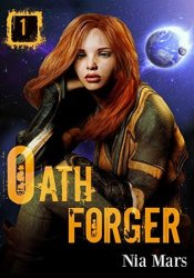 Oath Forger 1 (Oath Forger, #1) Book by Nia Mars