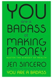 You Are a Badass at Making Money: Master the Mindset of Wealth Book