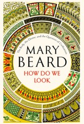 How Do We Look: The Body, the Divine, and the Question of Civilization Book