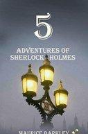 5 ADVENTURES OF SHERLOCK HOLMES