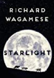 Starlight Book by Richard Wagamese