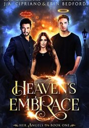 Heaven's Embrace (Her Angels #1) Book by J.A. Cipriano