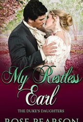 My Restless Earl (The Duke's Daughters Book 2) Book