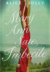 Mary Ann Sate, Imbecile Book by Alice Jolly