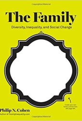 The Family: Diversity, Inequality, and Social Change Book