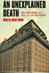 An Unexplained Death: The True Story of a Body at the Belvedere Book by Mikita Brottman