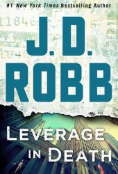 Leverage in Death (In Death, #47) Book