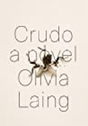 Crudo Book by Olivia Laing