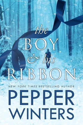 The Boy & His Ribbon (The Ribbon Duet, #1) by Pepper Winters