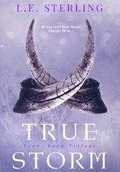 True Storm (True Born Trilogy #3) Book by L.E. Sterling