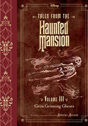 Grim Grinning Ghosts (Tales from the Haunted Mansion #3) Book by Amicus Arcane