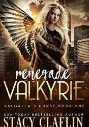 Renegade Valkyrie (Valhalla's Curse, #1) Book by Stacy Claflin