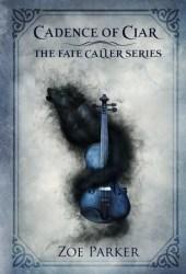 Cadence of Ciar (The Fate Caller, #1) Book
