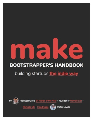 Download MAKE: Bootstrapper's Handbook, Building Startups The Indie Way