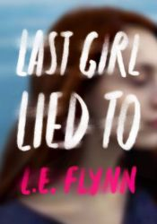 Last Girl Lied To Book by Laurie Elizabeth Flynn