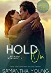 Hold On (Play On, #2.5; Big Sky, #4.6) Book by Samantha Young