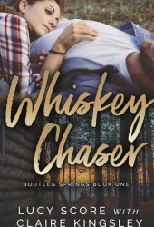 Whiskey Chaser (Bootleg Springs, #1) Book