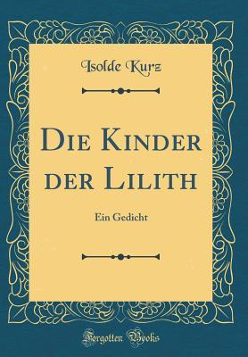Die Kinder Der Lilith Ein Gedicht By Isolde Kurz