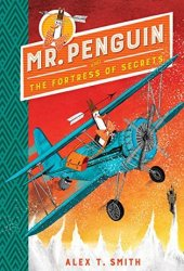 Mr Penguin and the Fortress of Secrets Book
