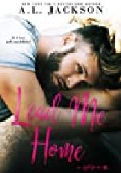 Lead Me Home (Fight for Me, #3) Book by A.L. Jackson