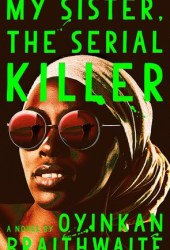 My Sister, the Serial Killer Book