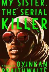 My Sister, the Serial Killer Book