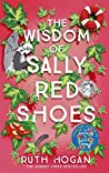The Wisdom of Sally Red Shoes by Ruth Hogan