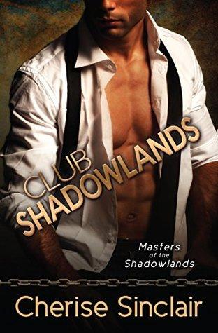 Club Shadowlands (Masters of Shadowlands, #1)