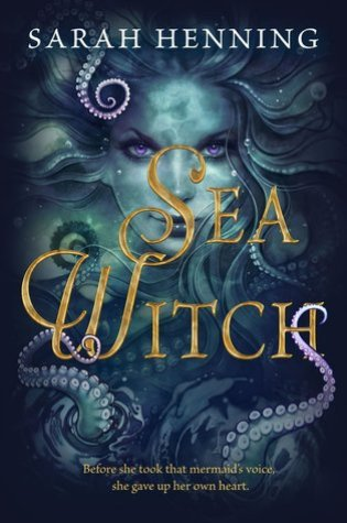 Sea Witch (Sea Witch #1) – Sarah Henning