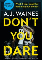 Don't You Dare Book by A.J. Waines