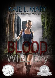 The Blood Will Dry Book by Kate L. Mary