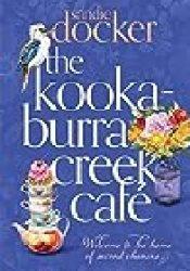 The Kookaburra Creek Cafe Book by Sandie Docker