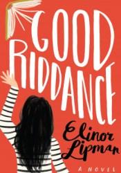 Good Riddance Book by Elinor Lipman