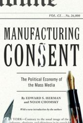 Manufacturing Consent: The Political Economy of the Mass Media Book